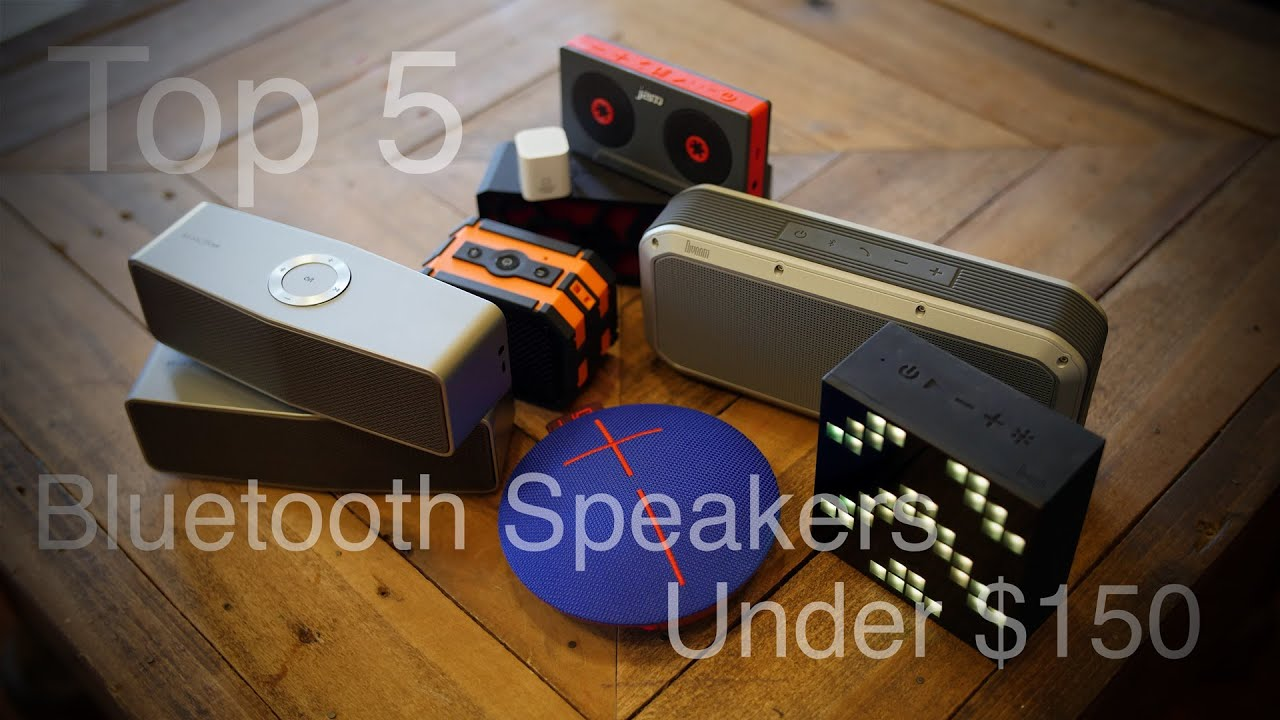 Top 5 Bluetooth Speakers Under $150