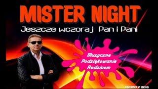 MISTER NIGHT - JESZCZE WCZORAJ PAN I PANI (Utwór na Podziękowanie Rodzicom)