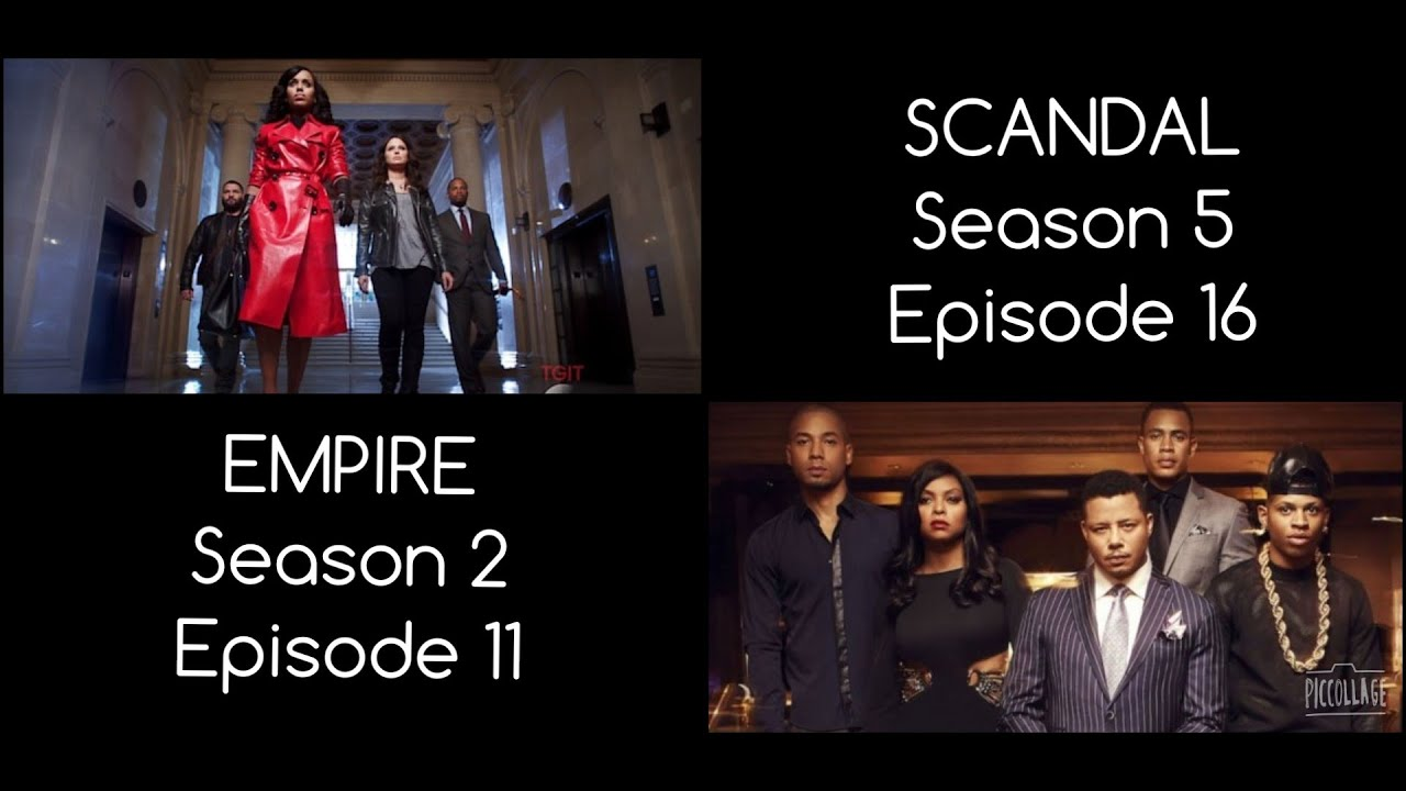 Download REVIEW | Empire Season 2 Episode 11 | Scandal Season 5 Episode 16
