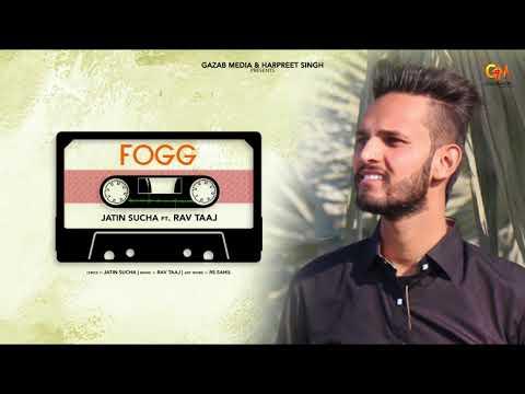 Fogg By Jatin Sucha feat Rav Taaj | Latest Punjabi Song 2018  | Gazab Media