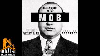 Download Hollywood Keefy ft. Priceless Da Roc - MOB [Prod. Teo Beats] [Thizzler.com Exclusive] MP3 song and Music Video