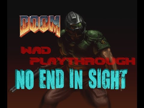 Doom WAD Playthrough - No End in Sight, E1M7