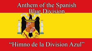 "Anthem of the Spanish Blue Division - ""Himno de la Division Azul"""