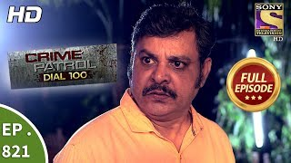 Crime Patrol Dial 100 - Ep 821 - Full Episode - 16th July, 2018