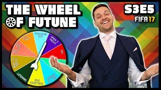 THE WHEEL OF FUTUNE! - S3E5 - Fifa 17 Ultimate Team