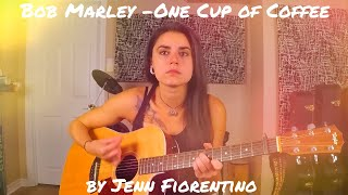 Bob Marley -One Cup of Coffee (Acoustic Cover) -Jenn Fiorentino