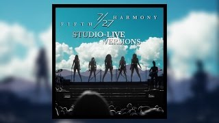 Fifth Harmony - Work from Home (feat. Ty Dolla $ign) [Studio-Live Version]