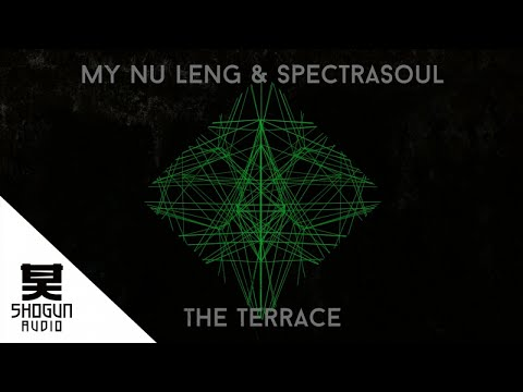 My Nu Leng & SpectraSoul - The Terrace