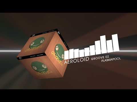 Aeroloid - Groove 02 (Electro House | Plasmapool)