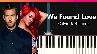 "Calvin Harris - ""We Found Love"" ft Rihanna EASY Piano Tutorial - Chords - How To Play - Cover"