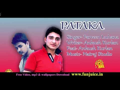 WAPWON COM Pataka पटाका ॥ New Haryanvi Song Parveen Luhana, Ankush Kurlan    Funjuice4all