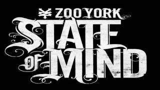 ZOO YORK - 'STATE OF MIND' - TRAILER II
