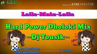 Full Hard Power Dholoki Mix----Laila Main Laila Dj Song --
