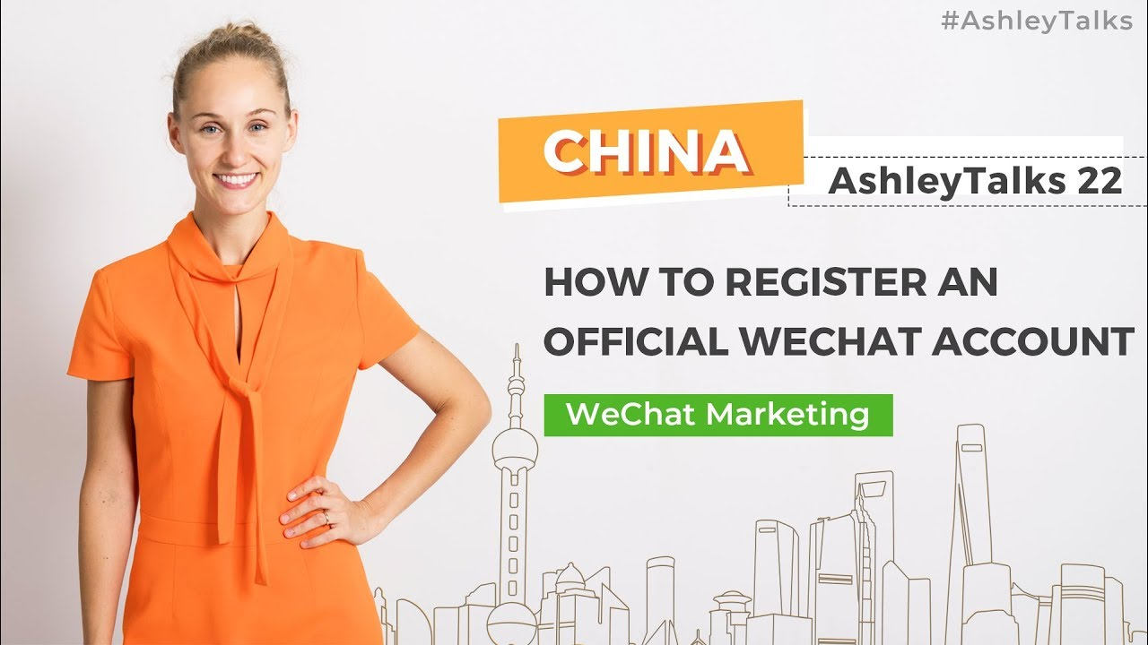 How to Register a WeChat Official Account - Ashley Talks 22 - China  Marketing Expert