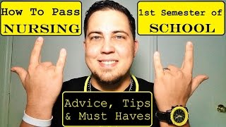 How To Pass First Semester of Nursing School: Advice, Tips and Must Haves