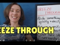 Learn Daily English Phrasal Verbs - BREEZE THROUGH
