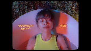 Goodnight Electric - VCR (Official Music Video)