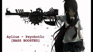 Aylius - Psychotic (BASS BOOSTED)