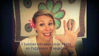 5 bonnes raisons de vivre en Polynésie française