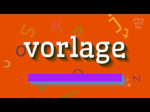 "How to say ""vorlage""! (High Quality Voices)"