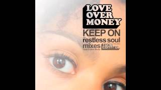 Love Over Money - Keep On (restless soul vocal mix)