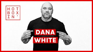 Dana White, UFC President | Hotboxin' with Mike Tyson