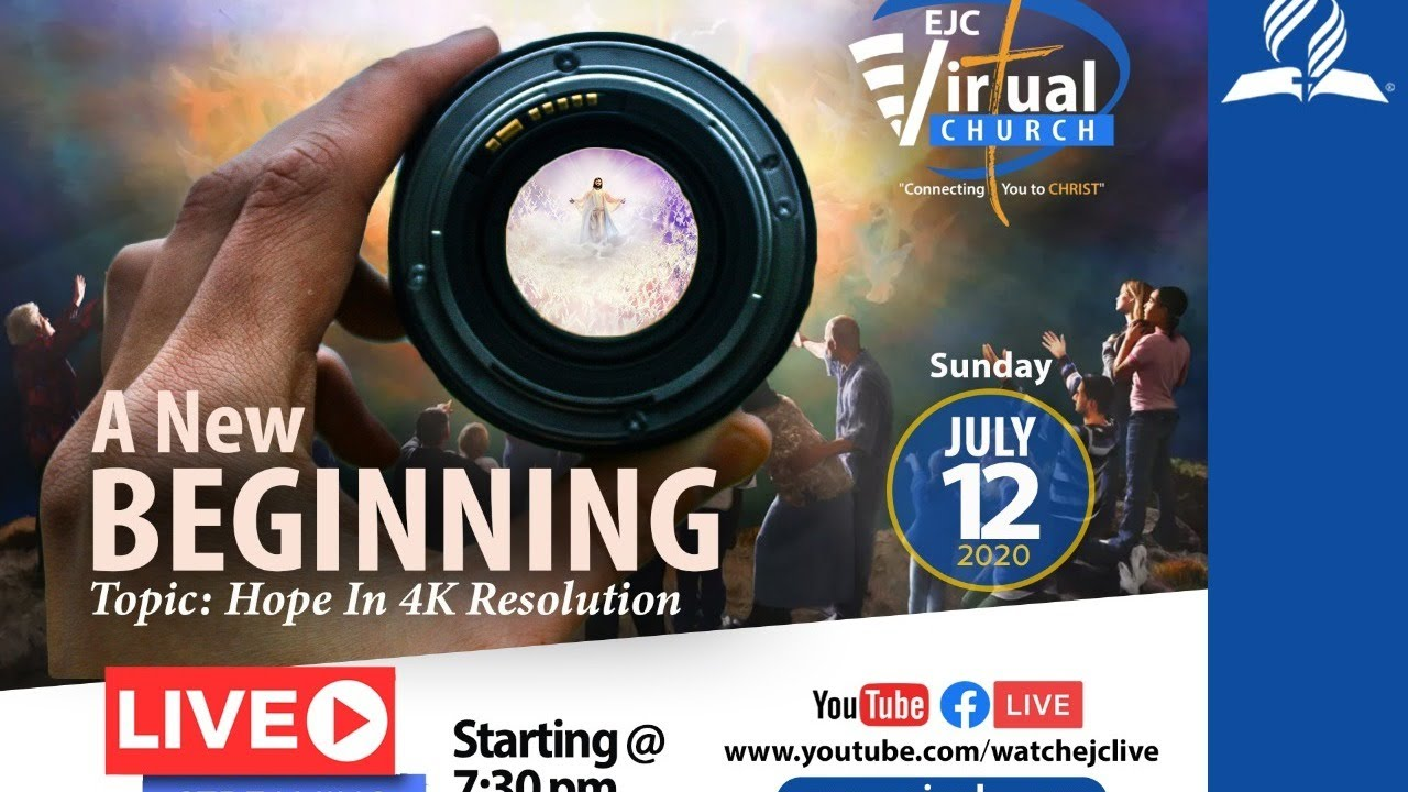A New Beginning || Hope in 4k Resolution  || Sadekie Beckford || EJC Virtual Church || July 12, 2020