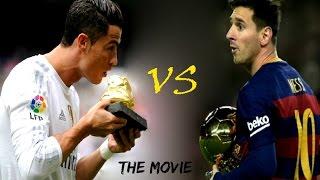 Lionel Messi vs Cristiano Ronaldo ● THE MOVIE ● 2016