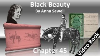 Chapter 45 - Black Beauty by Anna Sewell
