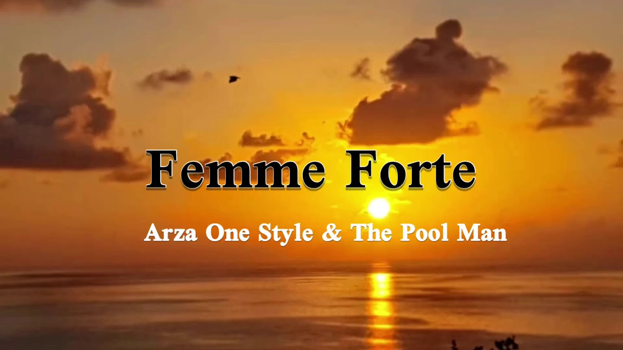 foto de Femme - Forte ) _ Arza One Style Feat The Pool Man - YouTube