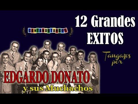 EDGARDO DONATO - 12 GRANDES EXITOS - Vol.1 - 1936/1941 por Cantando Tangos
