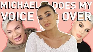 MICHAEL DOES MY VOICE OVER *Don
