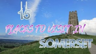 Top 15 Places To Visit In Somerset, England