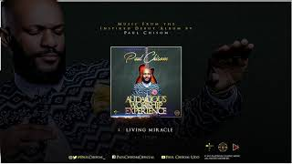 Paul Chisom - Living Miracle (Audacious Worship Experience)