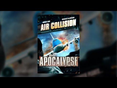 Air Collision Apocalypse  Film entier français HD 2012