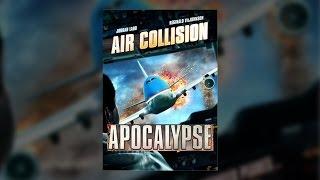 Air Collision Apocalypse - Film entier français HD 2012