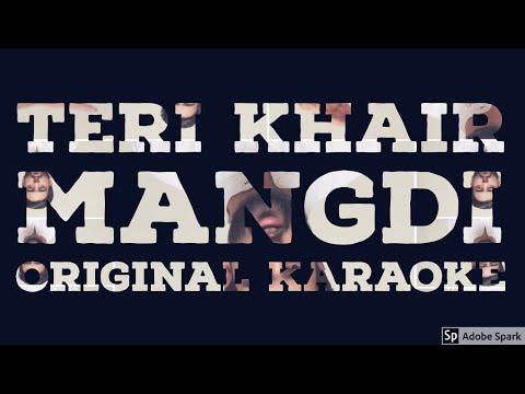 Original Karaoke Of Teri Khair Mangdi For Free Baar Baar Dekho