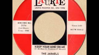 THE JARMELS - KEEP YOUR MIND ON ME [Laurie 3174] 1963