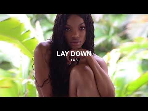 TXS - LAY DOWN