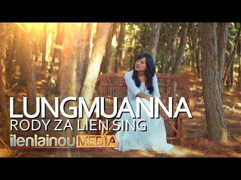 Lungmuanna | Rody Za Lien Sing