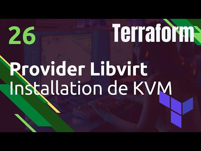 TERRAFORM - 26. INSTALLATION DE KVM