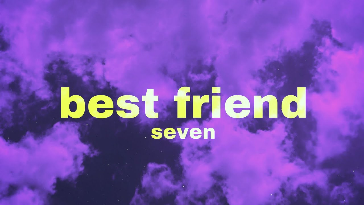 Seven - Best Friend (Lyrics)