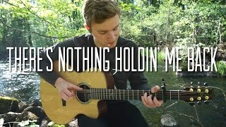 Shawn Mendes - There's Nothing Holdin' Me Back - Meets Solo Fingerstyle Guitar