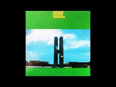 Moacir Santos - Maestro [1972] Full Album