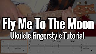 Fly Me To The Moon - (Ukulele Fingerstyle Tutorial) Step by Step with Tabs