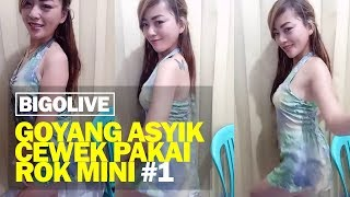 Video Bigo Live Goyang Asyik Cewek pakai Rok Mini #1 download MP3, 3GP, MP4, WEBM, AVI, FLV Oktober 2018