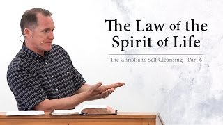 The Law of the Spirit of Life (Part 6) - Tim Conway
