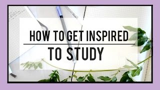 How to Stop Procrastinating // Get Inspired to Study!