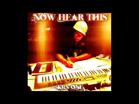 KRS-One - Now Hear This (Full Album)