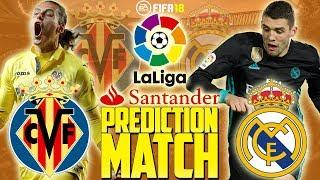 Prediction Match   Villarreal vs Real Madrid   La Liga 2017/18   FIFA 18